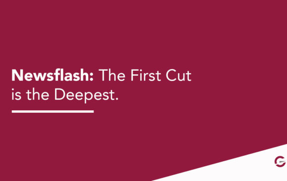Newsflash: The First Cut is the Deepest