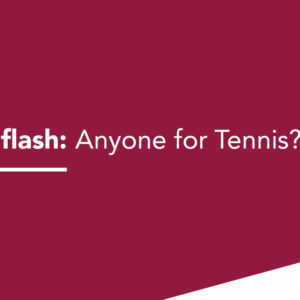 Newsflash: Anyone for Tennis?