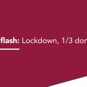 Newsflash: Lockdown, 1/3 done