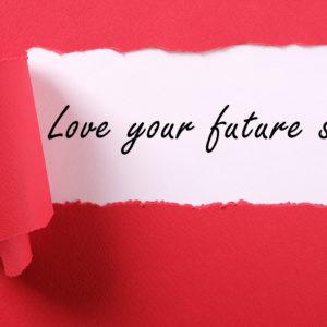 Love your future self